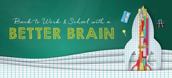 Back to Work and School with a better brain