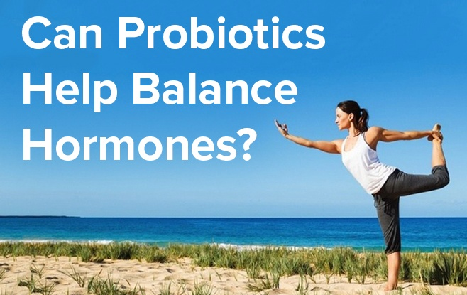 Can Probiotics Help Balance Hormones When Combined With DIM (Diindolylmethane) And D-Glucarate.jpg