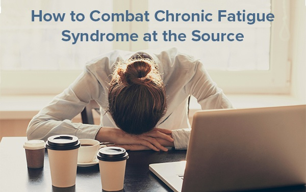 How To Combat Chronic Fatigue Syndrome At The Source