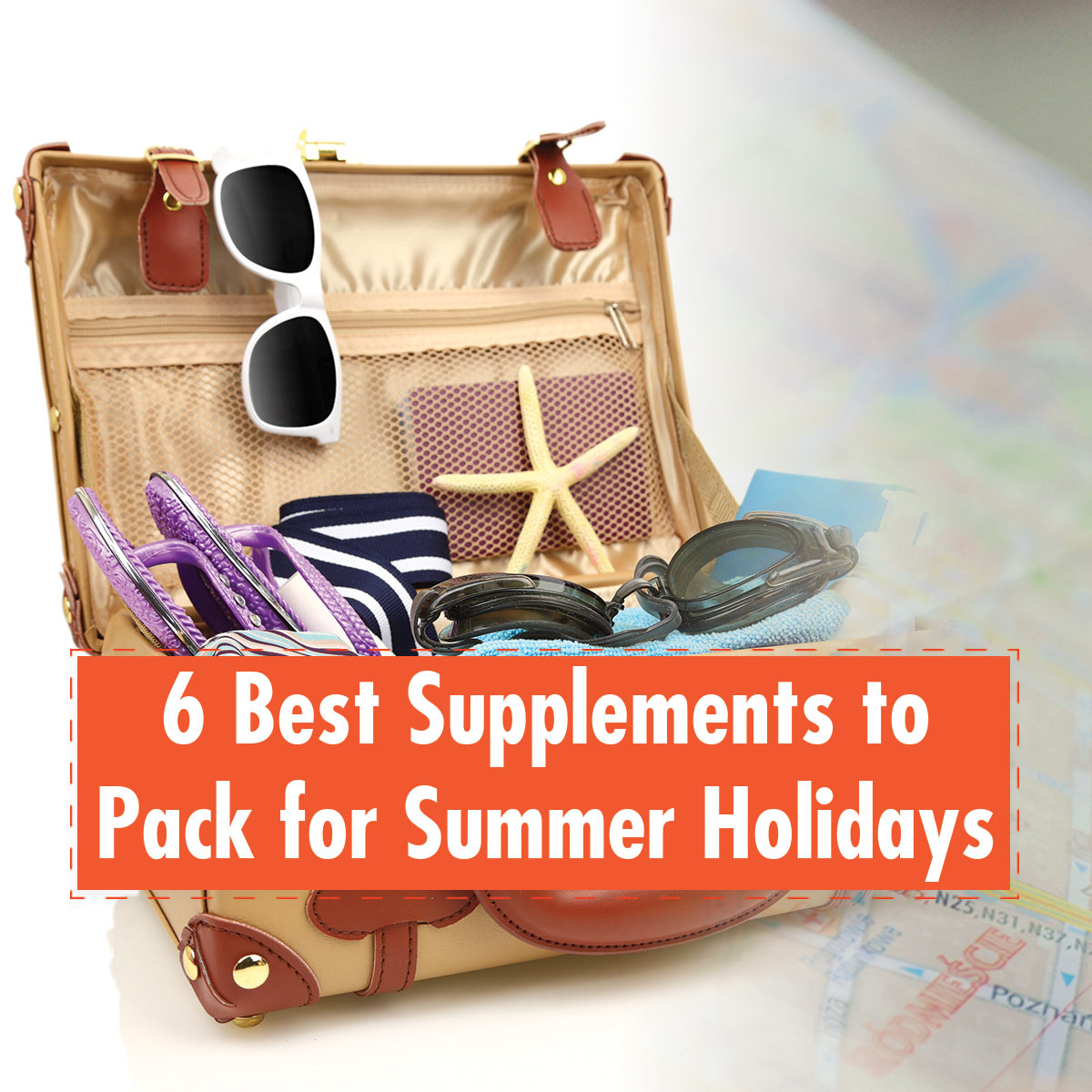 6 Best Supplements to Pack for Summer Holidays